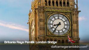 Britania Raya Pemilik London Bridge