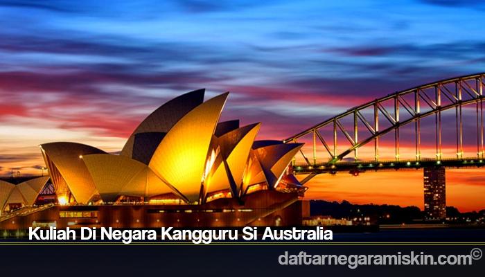 Kuliah Di Negara Kangguru Si Australia