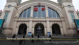 Kamboja Dan Bantuan Dari China Kembali