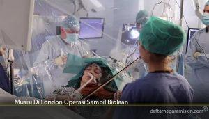 Musisi Di London Operasi Sambil Biolaan