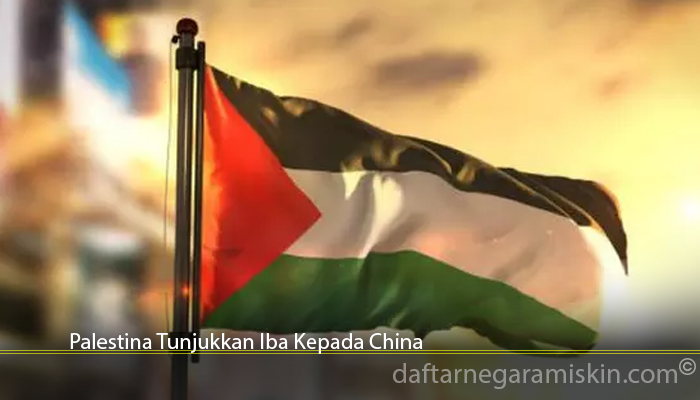 Palestina Tunjukkan Iba Kepada China