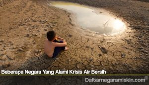 Beberapa Negara Yang Alami Krisis Air Bersih