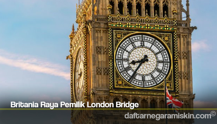 Britania Raya Pemilik London Bridge