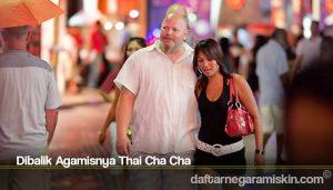 Dibalik Agamisnya Thai Cha Cha