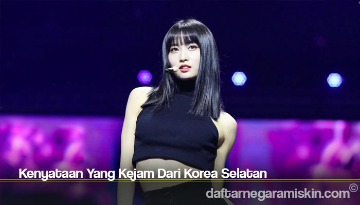 Kenyataan Yang Kejam Dari Korea Selatan