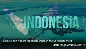 Kemiskinan-Negara-Indonesia-Dengan-Status-Negara-Maju
