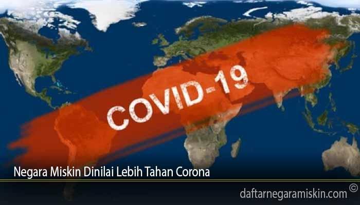 Negara Miskin Dinilai Lebih Tahan Corona